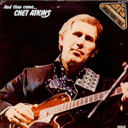 Chet Atkins - And Then Came Chet Atkins