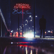 Android Automatic - Before Sunrise White Vinyl Edition