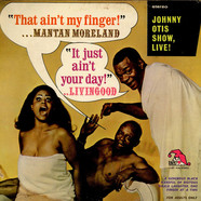 The Johnny Otis Show Featuring Mantan Moreland & Livinggood Pratt - That Ain't My Finger