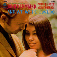 John Klemmer With Quartet And With Strings - And We Were Lovers
