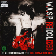 W.A.S.P. - Re-Idolized (2017 Remaster)