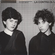 La Contra Ola - Synth Wave And Post Punk From Spain 1980-86
