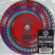 Cold Showda - Is It Real? Feat. Roc Marciano & Casual / Next Move Feat. Opio Out - Picture Disc Edition