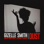 Gizelle Smith - Dust (dimitri From Paris Vs. Cotonete Remixes)