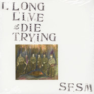 S.F.S.M. (San Francisco Street Music) - Long Live Or Die Trying