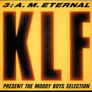 KLF, The - 3: A. M. Eternal (Present The Moody Boys Selection)