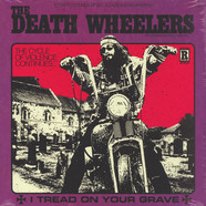 Death Wheelers - I Tread On Your Grave