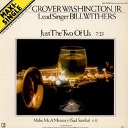 Grover WashingtonJr. - Just The Two Of Us / Make Me A Memory (Sad Samba)