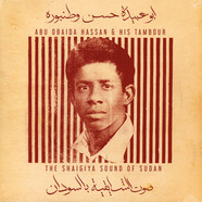 Abu Obaida Hassan & His Tambour - The Shaigiya Sound of Sudan