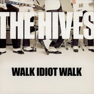 Hives, The - Walk Idiot Walk