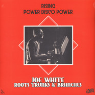 Joe White & Roots Trunks & Branches - Rising / Power Disco Power
