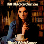 Bill Black's Combo - Black With Sugar