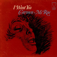 Carmen McRae - I Want You