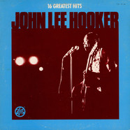 John Lee Hooker - 16 Greatest Hits
