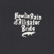 Howlin Rain - The Alligator Bride