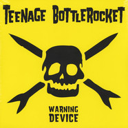 Teenage Bottlerocket - Warning Device: 10th Anniversary Edition