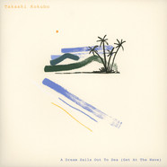 Takashi Kokubo - A Dream Sails Out To Sea (Get At The Wave)