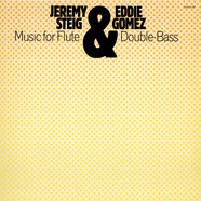Jeremy Steig & Eddie Gomez - Music for Flute & Double-Bass