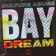 Culture Abuse - Bay Dream