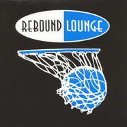 DJ Dog & Double Dancer - Rebound Lounge 2 Picture Cover Edition