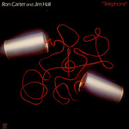 Jim Hall / Ron Carter Duo - Telephone