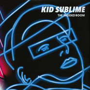 Kid Sublime - The Padded Room-