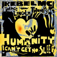 Rebel MCPrince Lincoln Thompson - Humanity / I Can't Get No Sleep