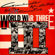 Grandmaster Melle Mel & The Furious Five - World War III / The Truth