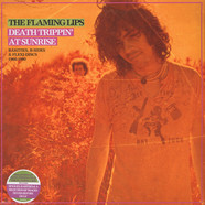 Flaming Lips - Death Trippin' At Sunrise: Rarities B-Sides & Flex