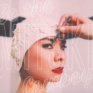 Mitski - Be The Cowboy Black Vinyl Edition