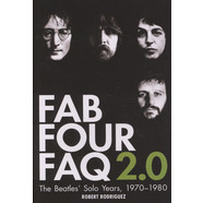 Robert Rodriguez - Fab Four Faq 2.0: The Beatles Solo Years 1970-1980