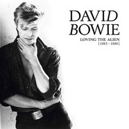 David Bowie - Loving The Alien (1983-1988)
