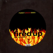 Funky Green Dogs - Fired Up (The Remixes)