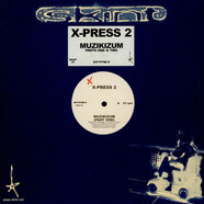 X-Press 2 - Muzikizum (Parts One & Two)