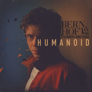 Bernhoft & The Fashion Bruises - Humanoid