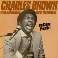 Charles Brown With Hjartslag - I'm Gonna Push On! (Live At Mosebacke)