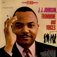 J.J. Johnson - Trombone And Voices