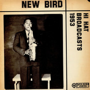 Charlie Parker - New Bird - Hi Hat Broadcasts 1953