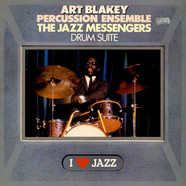 The Art Blakey Percussion Ensemble / Art Blakey & The Jazz Messengers - Drum Suite
