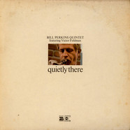 Bill Perkins Quintet Featuring Victor Feldman - Quietly There
