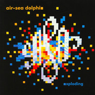 Air-Sea Dolphins - Exploding / Bells