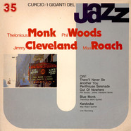 Thelonious Monk, Phil Woods, Jimmy Cleveland & Max Roach - I Giganti Del Jazz Vol. 35