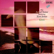 Art Of Noise, The Featuring Tom Jones - Kiss (AON Mix)