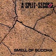 A Split - Second - Smell Of Buddha
