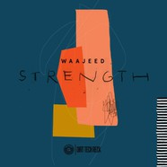 Waajeed - Strength EP