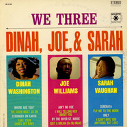 Dinah Washington, Joe Williams & Sarah Vaughan - We Three