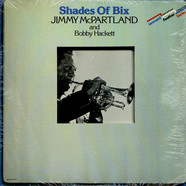 Jimmy McPartland And Bobby Hackett - Shades Of Bix
