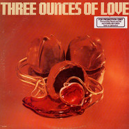 Three Ounces Of Love - Three Ounces Of Love