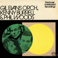Gil Evans And His OrchestraKenny Burrell & Phil Woods - Previously Unreleased Recordings