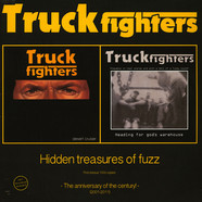 Truckfighters - Hidden Treasures Of Fuzz - The Anniversary Of The Century